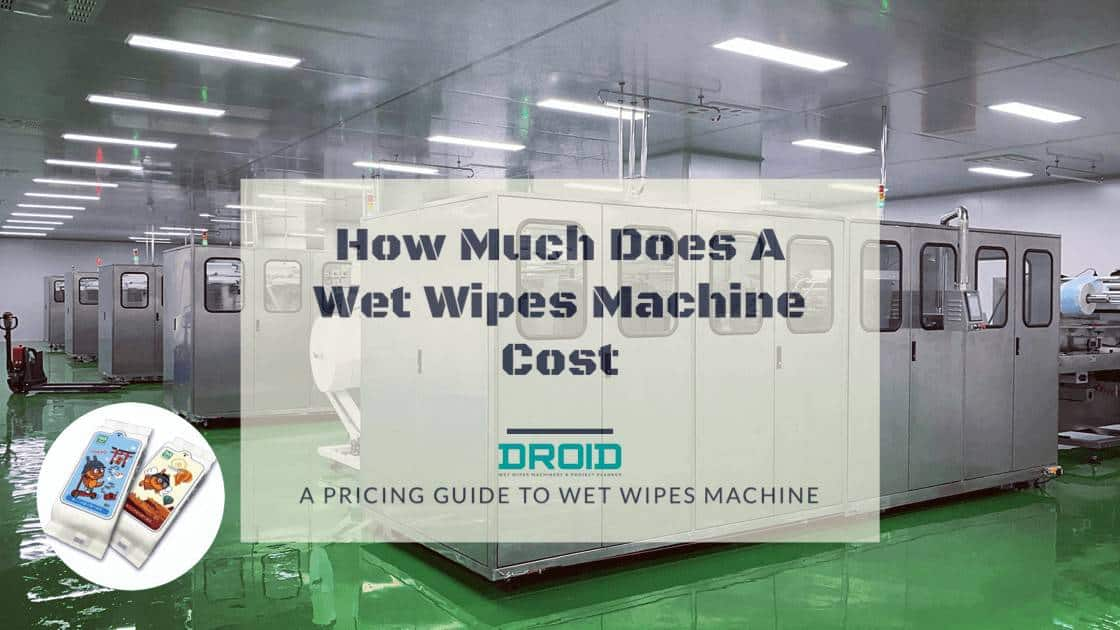 how much does a wet wipes machine cost-2